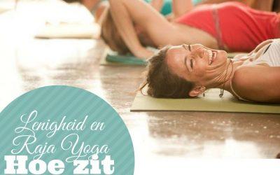 Lenigheid en Raja Yoga. Hoe zit dat?