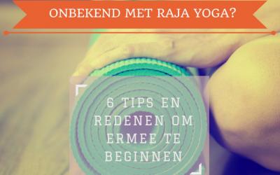 Nieuw met Raja Yoga? 6 redenen en tips om ermee te starten